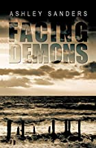 FACING DEMONS by ASHLEY SANDERS