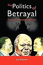 The Politics of Betrayal: Diary of a Kenyan…