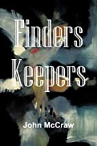 Finders Keepers by John McCraw