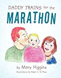 Higgins, Mary: Daddy Trains for the Marathon