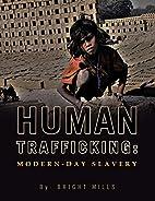 Human Trafficking: Modern-Day Slavery by…