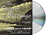 Greer, Andrew Sean: The Story of a Marriage: A Novel