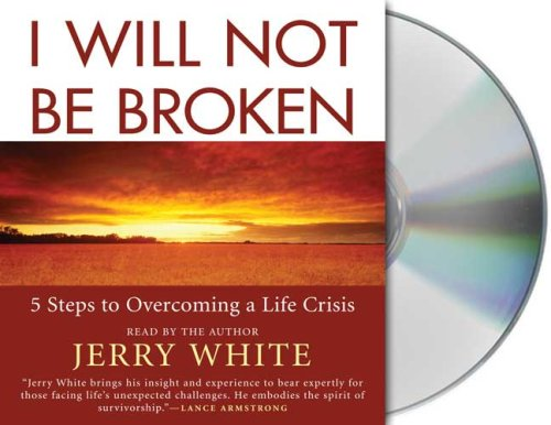 i-will-not-be-broken-five-steps-to-overcoming-a-life-crisis