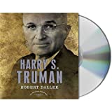 Dallek, Robert: Harry S. Truman: The American Presidents Series: The 33rd President, 1945-1953 (American Presidents (Audio Renaissance))
