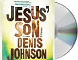 Johnson, Denis: Jesus' Son: Stories