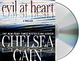 Cain, Chelsea: Evil at Heart