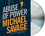 Savage, Michael: Abuse of Power