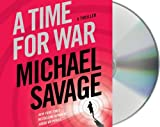 Savage, Michael: A Time for War: A Thriller