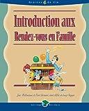 Weidmann, Jim: Introduction aux Rendez-vous en Famille (French Edition)