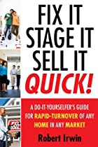 Fix It, Stage It, Sell It--QUICK!: A…