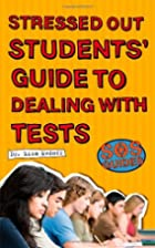 SOS: Stressed Out Students' Guide to Dealing…
