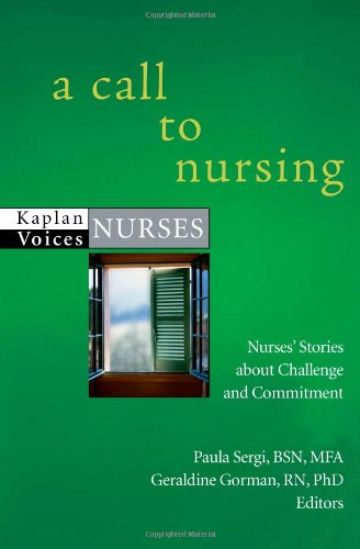 a-call-to-nursing-nurses-stories-about-challenge-and-commitment-kaplan-voices-nurses