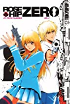 Rose Hip Zero, Volume 2 by Fujisawa Tooru