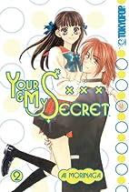Your & My Secret, Volume 2 by Ai Morinaga