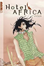 Hotel Africa, Volume 1 by Hee Jung Park