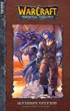 WarCraft: The Sunwell Trilogy - (Ultimate…