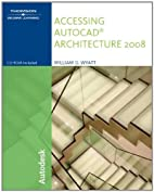 Accessing AutoCAD Architecture 2008 by…