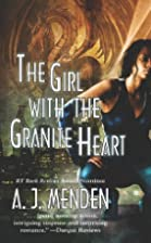 The Girl with the Granite Heart by A. J.…