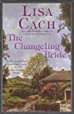 Cach, Lisa: The Changeling Bride