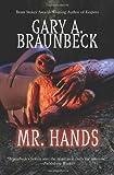 Braunbeck, Gary A.: Mr. Hands