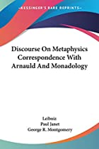 Leibniz: Discourse on Metaphysics,…