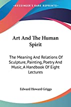 Art And The Human Spirit: The Meaning And…
