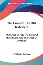 The cross in the Old Testament by H. Wheeler…