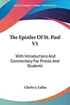 The Epistles Of St. Paul V1: With…