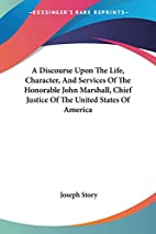 A discourse upon the life, character, and…