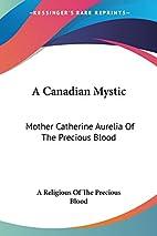 A Canadian mystic, Mother Catherine Aurelie…