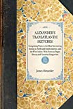 Alexander, James: Alexander's Transatlantic Sketches (Travel in America)