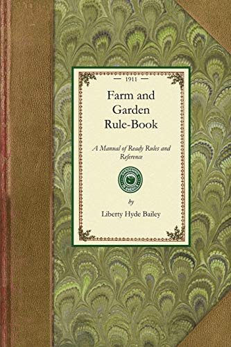 farm-and-garden-rule-book-a-manual-of-ready-rules-and-reference-with-recipes-precepts-formulas-and-tabular-information-for-the-use-of-general-states-and-canada-gardening-in-america
