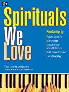Spirituals We Love: Your Favorite Composers…