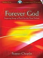 Forever God: Inspiring Songs of Faith for…