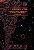 Julien, Robert M.: A Primer of Drug Action