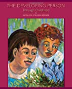 The Developing Person Through Childhood by…