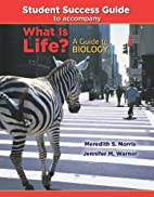 Student Success Guide for What Is Life? A…