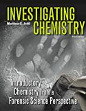 Johll, Matthew: Investigating Chemistry: Introductory Chemistry From A Forensic Science Perspective