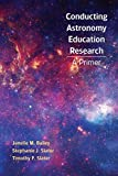 Janelle M. Bailey: Astronomy Education Research: A Primer