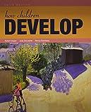 Siegler, Robert S.: How Children Develop and Readings on the Development of Children