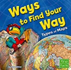 Ways to Find Your Way: Types of Maps (First…