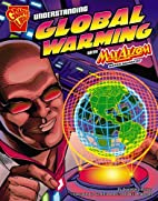 Understanding Global Warming with Max Axiom,…