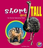 Short and Tall: An Animal Opposites Book (A+…