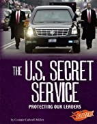 The U.S. Secret Service: Protecting Our…