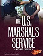 The U.S. Marshals Service: Catching…
