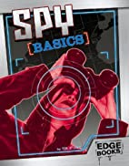 Spy Basics (Edge Books: Spies) by Tim O'Shei