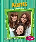 Aunts (Pebble Books: Families) by Lola M.…