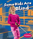 Some Kids Are Blind (Understanding…