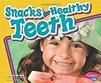 Snacks for Healthy Teeth (Pebble Plus:…
