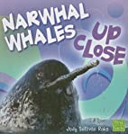 Narwhal Whale Up Close (First Facts: Whales…